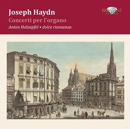 dolce risonanza joseph haydn concerti per l'organo
