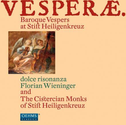 dolce risonanza Vesperae. Baroque Vespers at Stift Heiligenkreuz
